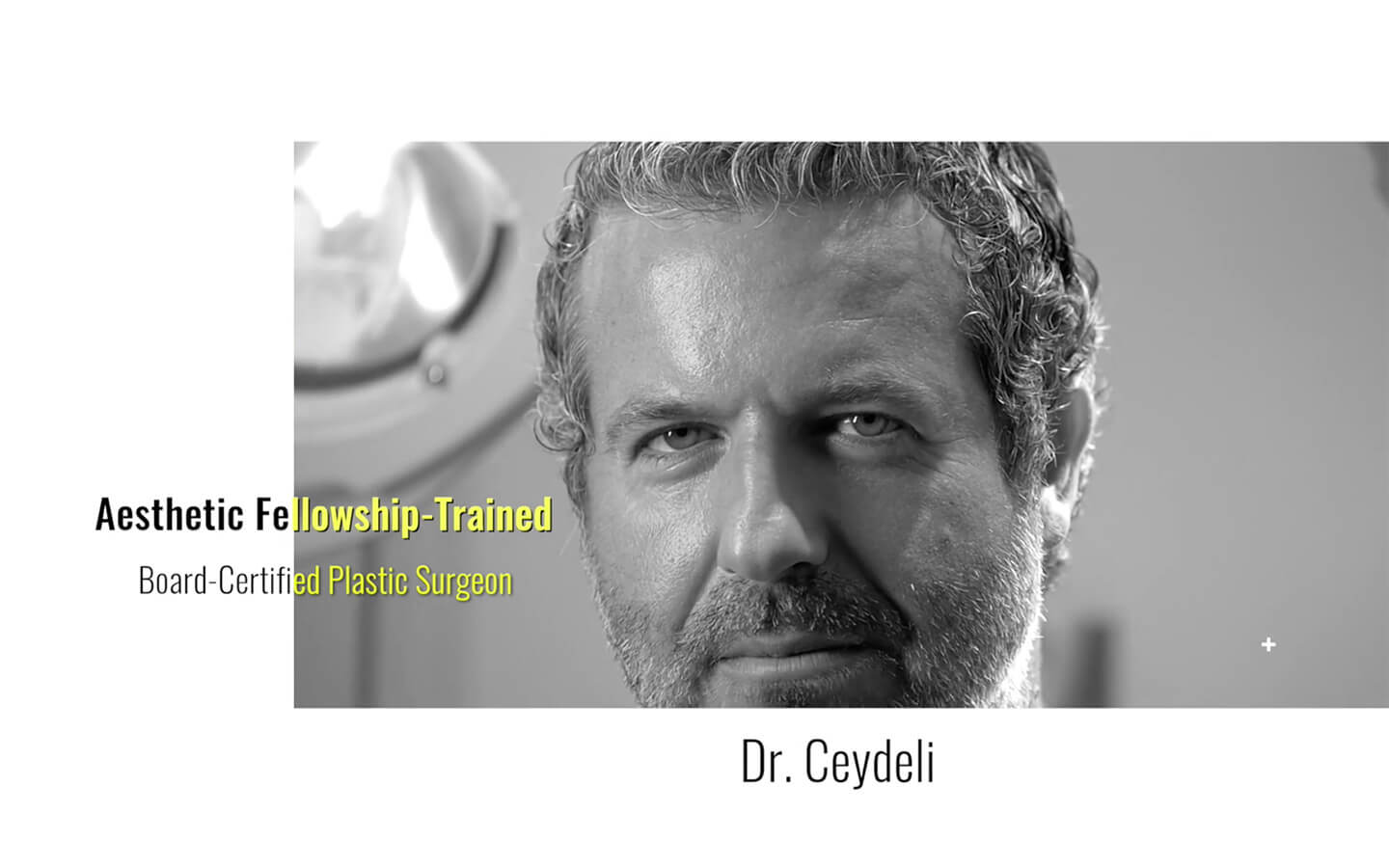 Dr. Ceydeli, Fellowship Trained, Board Certified Plastic Surgeon.